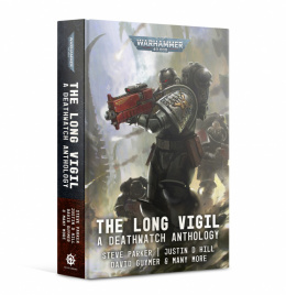 The Long Vigil A Deathwatch Anthology