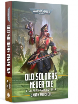 Ciaphas Cain: Old Soldiers Never Die